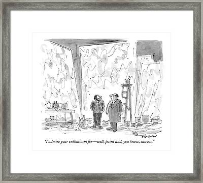 I Admire Your Enthusiasm For - Well Framed Print by James Stevenson