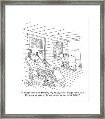 I Always Know What Harry's Going To Say Framed Print by Gahan Wilson