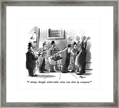 I Always Thought White-collar Crime Was Done Framed Print by Lee Lorenz