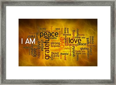 I Am - Positive Affirmations Framed Print by Ray Van Gundy