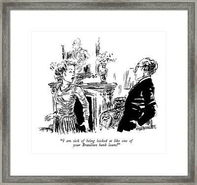 I Am Sick Of Being Looked At Like One Framed Print by William Hamilton