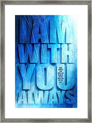 I Am With You - 2 Framed Print