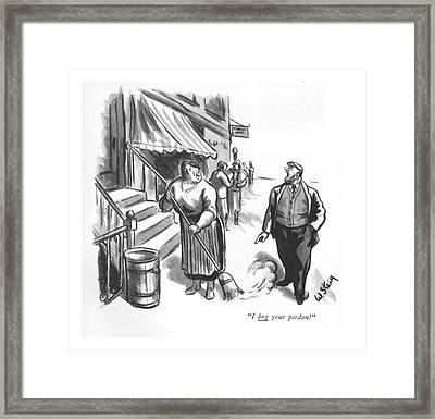 I Beg Your Pardon! Framed Print by William Steig