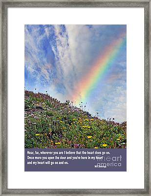 I Believe That The Heart Does Go On Framed Print