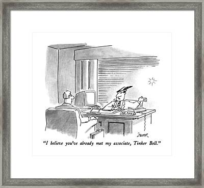 I Believe You've Already Met My Associate Framed Print