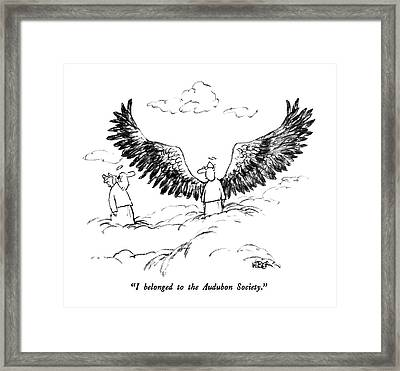 I Belonged To The Audubon Society Framed Print by Robert Weber