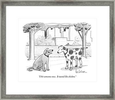 I Bit Someone Once.  It Tasted Like Chicken Framed Print by Leo Cullum