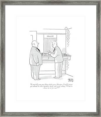 I Can Tell You One Thing Right Now Framed Print