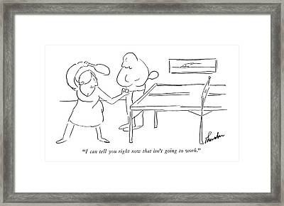 I Can Tell You Right Now That Isn't Going To Work Framed Print