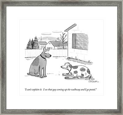 I Can't Explain It.  I See That Guy Coming Framed Print
