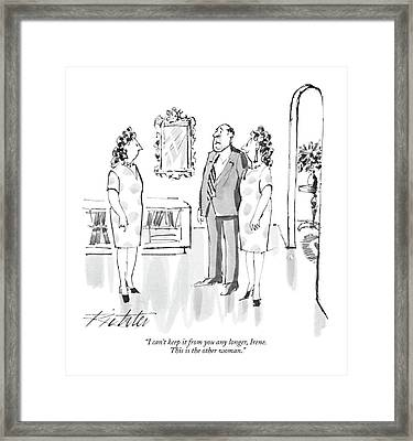 I Can't Keep It From You Any Longer Framed Print