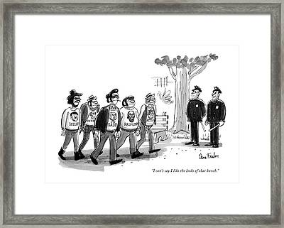 I Can't Say I Like The Looks Of That Bunch Framed Print by Dana Fradon