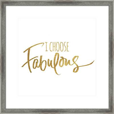 I Choose Fabulous Emphasized Framed Print by South Social Studio
