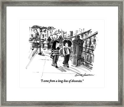 I Come From A Long Line Of Divorcees Framed Print