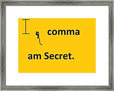 I Comma Am Secret Framed Print by Anita Dale Livaditis