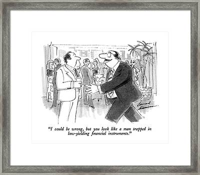 I Could Be Wrong Framed Print