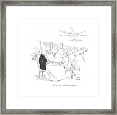 I Did Too See A Gleam In Your Eye! Framed Print