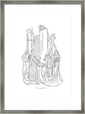 I Do - And You? Framed Print by George Price