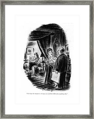 I Do Hope The Manpower Shortage Eases Framed Print by Whitney Darrow, Jr.