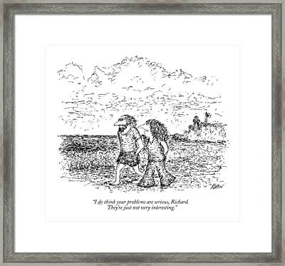 I Do Think Your Problems Are Serious Framed Print by Edward Koren