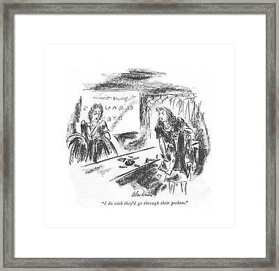 I Do Wish They'd Go Through Their Pockets Framed Print by Alan Dunn