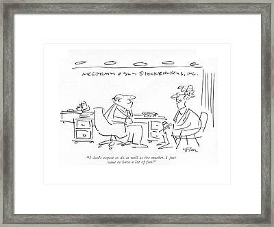 I Don't Expect To Do As Well As The Market Framed Print by Dean Vietor