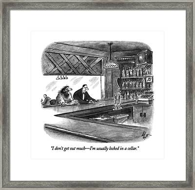 I Don't Get Out Much - I'm Usually Locked Framed Print