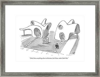 I Don't Know Anything About Architecture Framed Print by Robert J. Day