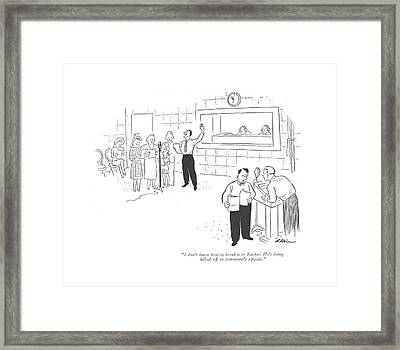 I Don't Know How To Break It To Tucker. He's Framed Print by  Alain