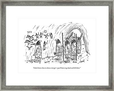 I Don't Know How To Draw A Merger - You'll Framed Print by Tom Cheney