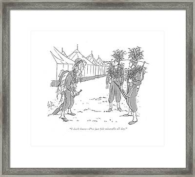 I Don't Know - I've Just Felt Miserable All Day Framed Print