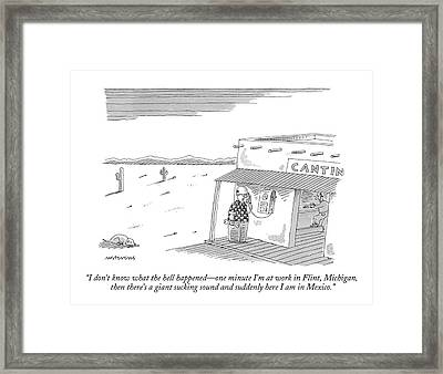 I Don't Know What The Hell Happened - One Minute Framed Print