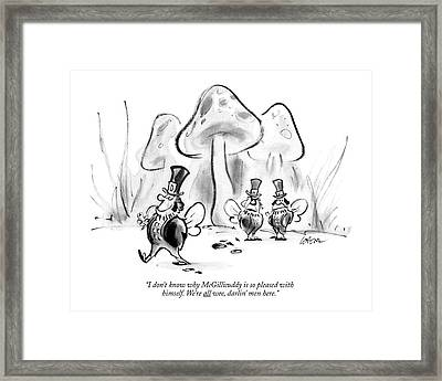 I Don't Know Why Mcgillicuddy Is So Pleased Framed Print