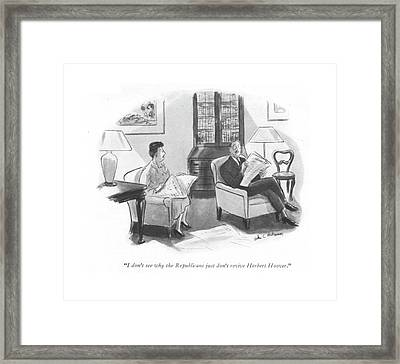 I Don't See Why The Republicans Just Don't Revive Framed Print