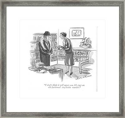 I Don't Think It Will Upset You. It's Just An Framed Print