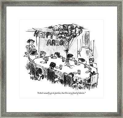 I Don't Usually Go To Parties Framed Print