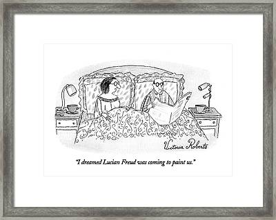 I Dreamed Lucian Freud Was Coming To Paint Us Framed Print by Victoria Roberts