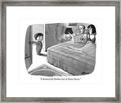 I Dreamed The Yankees Lost In Game Seven Framed Print by Harry Bliss
