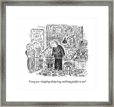 I Envy You - Laughing All Day Long Framed Print by Edward Koren
