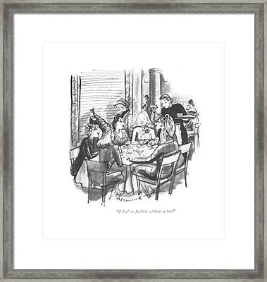 I Feel So Foolish Without A Hat Framed Print