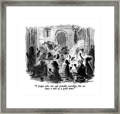 I Forget Who Our Cult Actually Worships Framed Print by James Stevenson