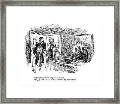 I Found Myself Running Out Of Money Framed Print by Alan Dunn