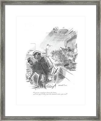 I Got No Complaint About The Hours And The Pay's Framed Print by Garrett Price