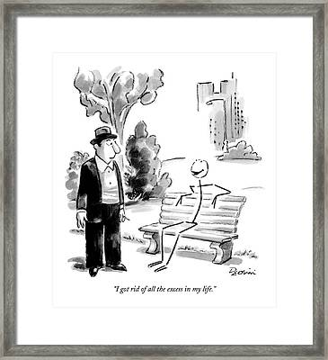 I Got Rid Of All The Excess In My Life Framed Print by Eldon Dedini