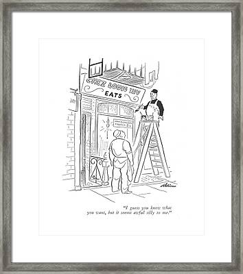 I Guess You Know What You Want Framed Print