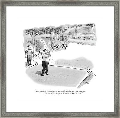 I Had A Hunch You Might Be Agreeable To That Framed Print by Robert J. Day