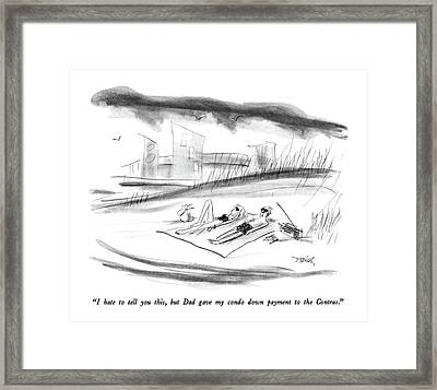 I Hate To Tell You This Framed Print