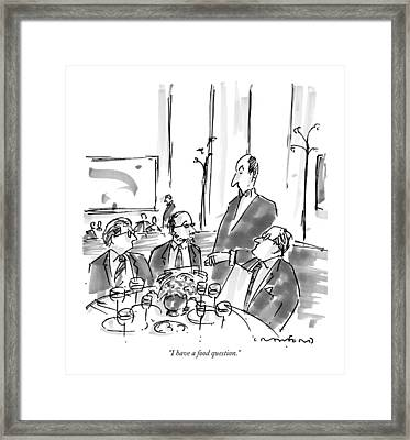 I Have A Food Question Framed Print