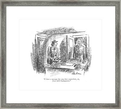 I Have A Message For You Here Somewhere Framed Print by Alan Dunn