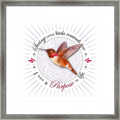 I Have A Purpose In Life Framed Print by Amy Kirkpatrick